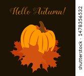 hello autumn. dark background... | Shutterstock .eps vector #1478356532