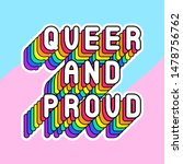 """""""queer and proud"""" slogan poster....   Shutterstock .eps vector #1478756762"""