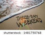 Three Day Weekend Message...