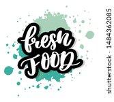 fresh food lettering...   Shutterstock .eps vector #1484362085