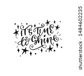 it is time to shine... | Shutterstock .eps vector #1484602235