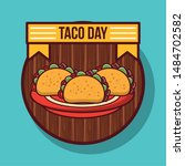 taco day mexican food round... | Shutterstock .eps vector #1484702582