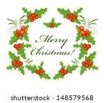 christmas holly wreath. raster... | Shutterstock . vector #148579568
