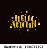 hello autumn hand lettering and ... | Shutterstock .eps vector #1486759808