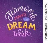 teamwork makes the dream work.... | Shutterstock .eps vector #1487321792