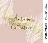 autumn collection trendy chic... | Shutterstock .eps vector #1488040862