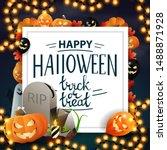 happy halloween  trick or treat ... | Shutterstock .eps vector #1488871928