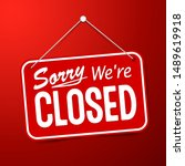 red sign sorry we are closed... | Shutterstock .eps vector #1489619918