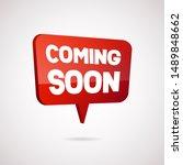 coming soon speech bubble. red... | Shutterstock . vector #1489848662