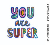 you are super hand lettering... | Shutterstock .eps vector #1490196365