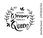 in every woman there is a queen....   Shutterstock .eps vector #1492826762