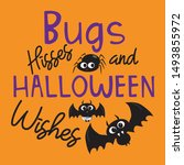 bugs hisses and halloween... | Shutterstock .eps vector #1493855972