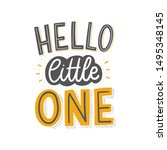 hello little one hand drawn... | Shutterstock .eps vector #1495348145