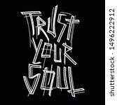 trust your soul hand lettering... | Shutterstock .eps vector #1496222912
