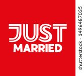 just married   hand drawn quote ... | Shutterstock .eps vector #1496487035