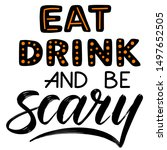 eat  drink and be scary.... | Shutterstock .eps vector #1497652505