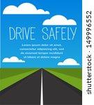 Drive Safe  Long Empty Road