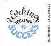 working together is success.... | Shutterstock .eps vector #1500145892