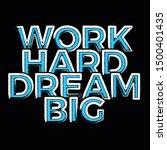 work hard dream big typography... | Shutterstock .eps vector #1500401435