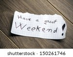 have a great weekend   hand... | Shutterstock . vector #150261746