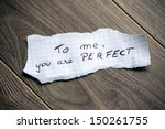 To Me  You Are Perfect   Hand...