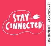 stay connected. vector hand... | Shutterstock .eps vector #1502904728