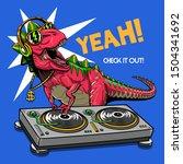 dj dinosaur turntable... | Shutterstock .eps vector #1504341692