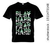 play hard pray hard typography... | Shutterstock .eps vector #1511473148