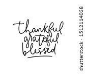 thankful grateful blessed... | Shutterstock .eps vector #1512114038