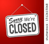 red sign sorry we are closed... | Shutterstock .eps vector #1512615068
