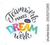 Teamwork Makes The Dream Work....