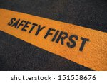 Safety First Sign On Caution...