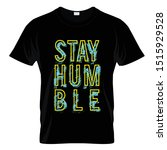 stay humble graphic t shirt... | Shutterstock .eps vector #1515929528