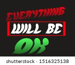 every thing will be ok  ... | Shutterstock . vector #1516325138