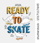 ready to skate slogan text with ... | Shutterstock .eps vector #1517117645