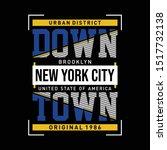 downtown new york slogan... | Shutterstock .eps vector #1517732138