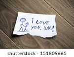 i love you  dad written on... | Shutterstock . vector #151809665