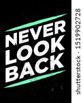 Never Look Back Motivational...