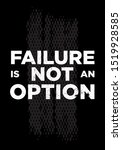 Failure Is Not An Option...