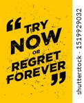 Try Now Or Regret Forever...