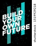 Build Your Own Future...