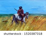 Oil Painting. Hunter On A Hors...