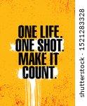 one life. one shot. make it... | Shutterstock .eps vector #1521283328