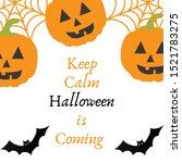 keep calm halloween is coming. | Shutterstock . vector #1521783275