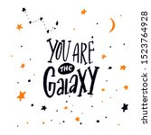 you are the galaxy. romantic...   Shutterstock .eps vector #1523764928
