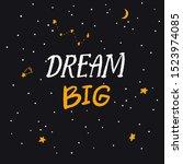 dream big text  inspirational...   Shutterstock .eps vector #1523974085