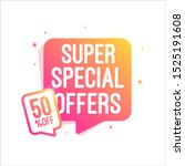 super special offers 50  off... | Shutterstock .eps vector #1525191608