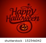 happy halloween calligraphic... | Shutterstock .eps vector #152546042