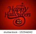 happy halloween calligraphic... | Shutterstock .eps vector #152546042