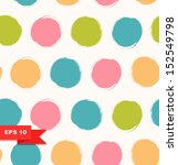 Stock vector seamless bright background decorative pattern with drawn circles 152549798